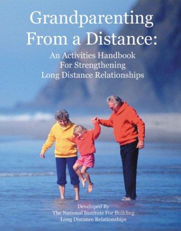 Grandparenting From a Distance : An Activities Handbook...
