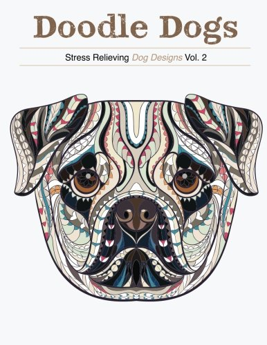 Doodle Dogs Stress Relieving Dog Designs Premium Edition Adult Coloring Books 9781522735359 Amazon