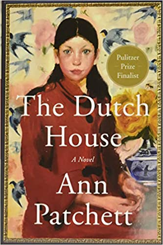 The Dutch House: A Novel: Patchett, Ann: 9780062963673: Amazon.com: Books