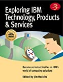 Exploring IBM Technology, Products and Services, Jim Hoskins, 1885068441