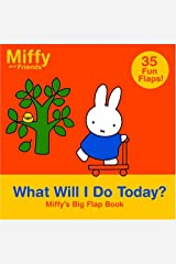 What Will I Do Today?: Miffy's Big Flap Book (Miffy and Friends) Board book