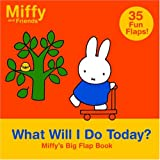What Will I Do Today?: Miffy's Big Flap Book (Miffy and Friends)