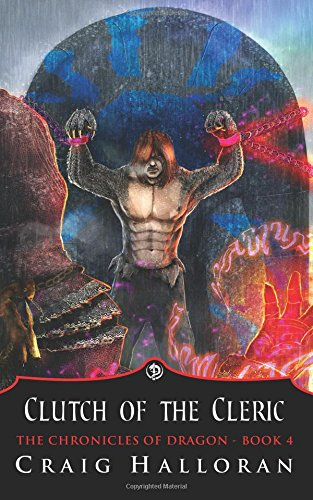 Download The Chronicles of Dragon: Clutch of the Cleric (Book 4) (Volume 4) pdf
