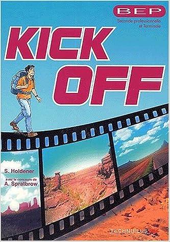 En ligne téléchargement Anglais BEP Seconde professionnelle et Terminale Kick off pdf epub