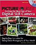 img - for Picture Yourself Getting the Most Out of Your Digital SLR Camera book / textbook / text book