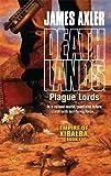 Plague Lords (Deathlands #84: Empire of Xibalba, Bk. 1)