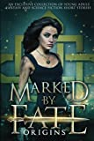 img - for Marked by Fate: Origins: Beginnings. Secrets. Deleted Scenes. book / textbook / text book
