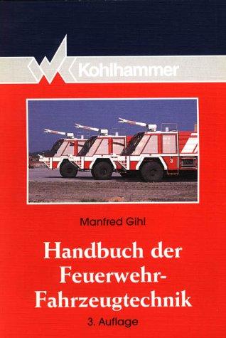 Handbuch der Feuerwehr-Fahrzeugtechnik