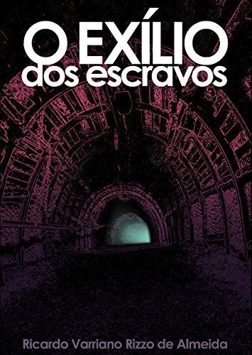 O Exílio dos Escravos (Portuguese Edition)