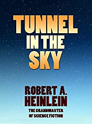 Tunnel in the Sky (Heinlein's Juveniles Book 9)