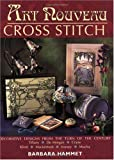 Art Nouveau Cross Stitch, Barbara Hammet, 0715313002