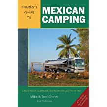 Travelers Guide to Mexican Camping: Explore Mexico, Guatemala, and Belize with Your RV