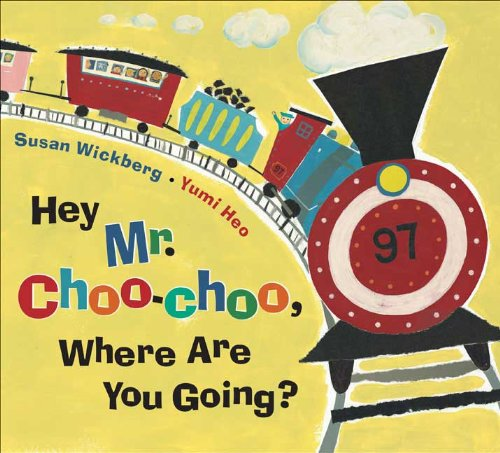 Hey, Mr. Choo-Choo, Where Are You Going? by Putnam Juvenile
