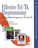 Effective Tcl/Tk Programming: Writing Better Programs with Tcl and Tk: Writing Better Programs in TCL and TK (Professional Computing)