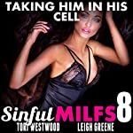 Taking Him in His Cell: Sinful MILFs 8 | Tori Westwood