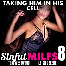 Taking Him in His Cell: Sinful MILFs 8 Audiobook by Tori Westwood Narrated by Leigh Greene