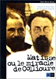Matisse, ou, Le miracle de Collioure (Indigène esprit) (French Edition)