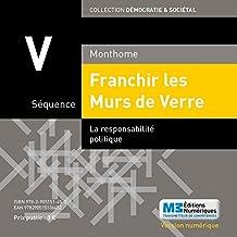 Franchir les Murs de Verre - Séquence 5: La responsabilité politique (French Edition)