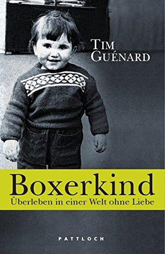 Boxerkind: Überleben in einer Welt ohne Liebe