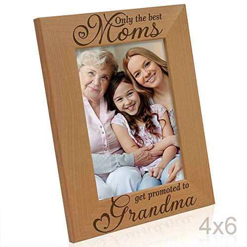 Kate Posh - Only The Best Moms get Promoted to Grandma Engraved Natural Wood Picture Frame. Best Mom Ever, First Grandchild, Birthday, Grandparents Day (4x6 Vertical)
