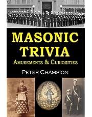 Masonic Trivia Amusements & Curiosities
