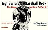 Yogi Berra's The Game and How to Play It, Yogi Berra, 0874603722