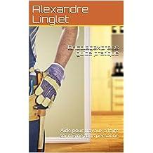 Bricolagexpress guide pratique: Aide pour travaux à faire soi même sans personne  (French Edition)