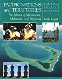 Pacific Nations and Territories : The Islands of Micronesia, Melanesia, and Polynesia, Ridgell, Reilly and Camacho, Keith L., 1573062464