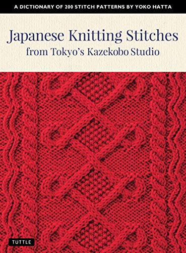 Japanese Knitting Stitches from Tokyo's Kazekobo Studio: A Dictionary of 200 Stitch Patterns by Yoko Hatta