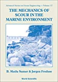 img - for The Mechanics of Scour in the Marine Environment book / textbook / text book