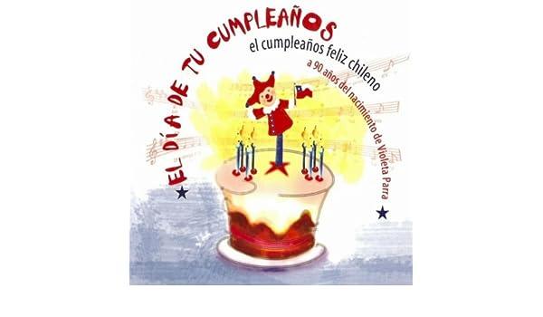 El Día de tu Cumpleaños, el Cumpleaños Feliz chileno a 90 ...