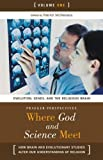 Where God and Science Meet [3 volumes]: How Brain and Evolutionary Studies Alter Our Understanding of Religion (Psychology, Religion, and Spirituality)