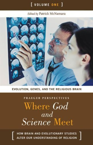 Where God and Science Meet: How Brain and Evolutionary Studies Alter Our Understanding of Religion: Where God and Science Meet [3 volumes]: How Brain ... (Psychology, Religion, and Spirituality)