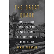 The Great Quake: How the Biggest Earthquake in North America Changed Our Understanding of the Planet Audiobook by Henry Fountain Narrated by Robert Fass