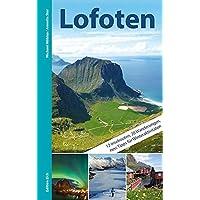 Lofoten: Mit 12 Inselrouten, 20 Wanderungen