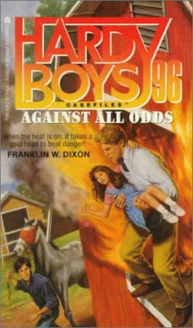 Against All Odds (Hardy Boys Casefiles, book 96) by Unknown