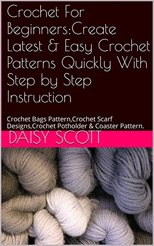 Crochet For Beginnerscreate Latest Easy Crochet Patterns Quickly