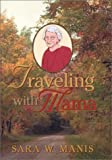 Traveling with Mama, Sara W. Manis, 1577362934