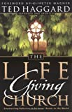 The Life Giving Church, Ted Haggard, 0830726594