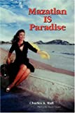 Mazatlan IS Paradise, Charles Hall, 0595291007