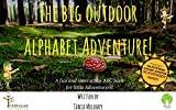 The BIG Outdoor Alphabet Adventure: A fun and interactive ABC book for little Adventurers! (Treehouse Outdoor Adventure Club Book Series: 1)