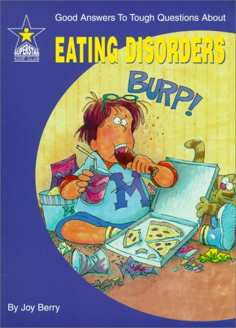 Read Online Eating Disorders: Good Answers to Tough Questions About (Good Answers to Tough Questions, 16) pdf epub