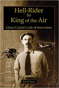 Hell-Rider to King of the Air-Glenn Curtiss's Life of Innovation (Premiere Series Books)