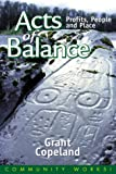 img - for Acts of Balance: Profits, People & Place (Community Works!) book / textbook / text book
