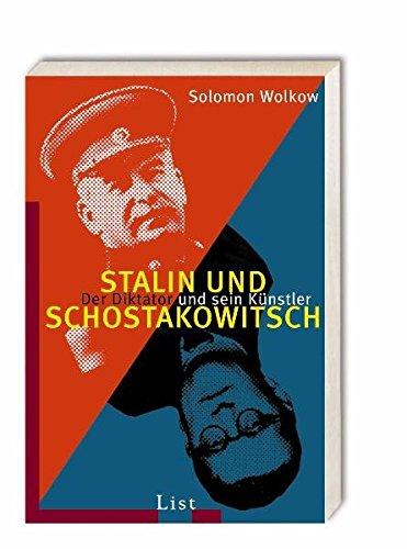 Stalin und Schostakowitsch: Der Diktator und sein Künstler (List Sachbuch)