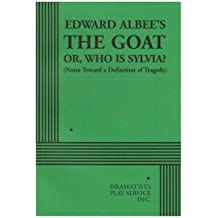 Edward Albee's the Goat, Or, Who Is Sylvia?: Notes Toward a Definition of Tragedy