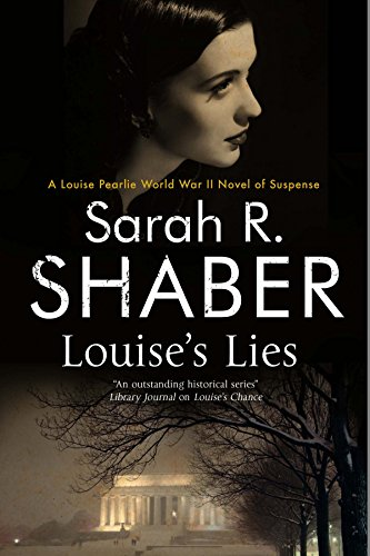 Louise's Lies: A 1940s spy thriller set in wartime Washington D.C. (A Louise Pearlie Mystery Book 6)