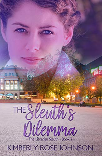 The Sleuth's Dilemma (The Librarian Sleuth Book 2) by [Johnson, Kimberly Rose]
