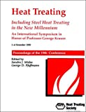 Heat Treating : Including Steel Heat Treating in the New Millennium: An International Symposium in Honor of Professor George Krauss: Proceedings of the 19th Conference, 1-4 November 1999, Cincinnati, Ohio, Krauss, George, 0871706814
