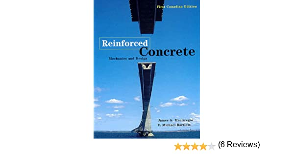 Reinforced concrete mechanics and design first canadian edition reinforced concrete mechanics and design first canadian edition james g macgregor f michael bartlett 9780131014039 books amazon fandeluxe Gallery